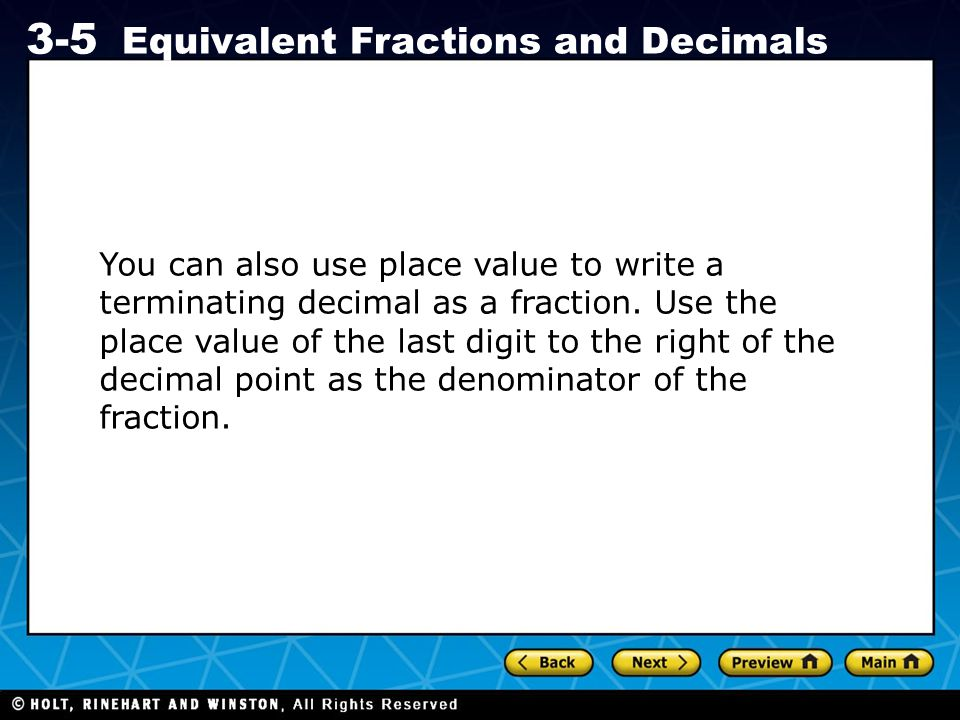 You can also use place value to write a terminating decimal as a fraction.