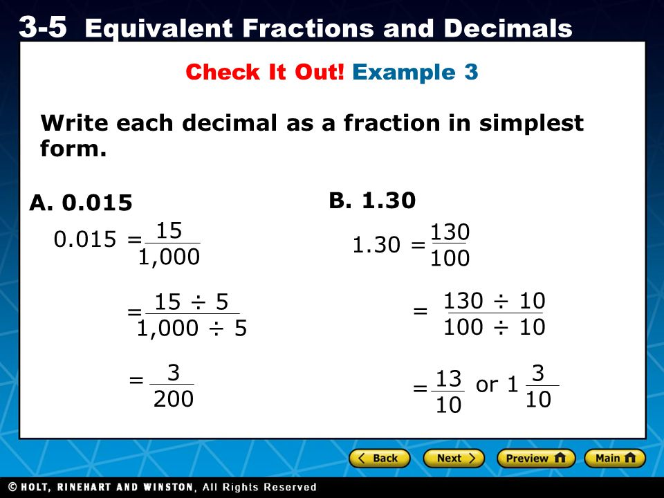 Check It Out! Example 3 Write each decimal as a fraction in simplest form. A. 0.015. B. 1.30. 15.