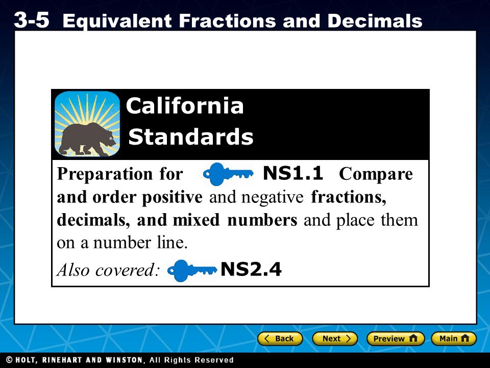 Preparation for NS1.1 Compare and order positive and negative fractions, decimals, and mixed numbers and place them on a number line.