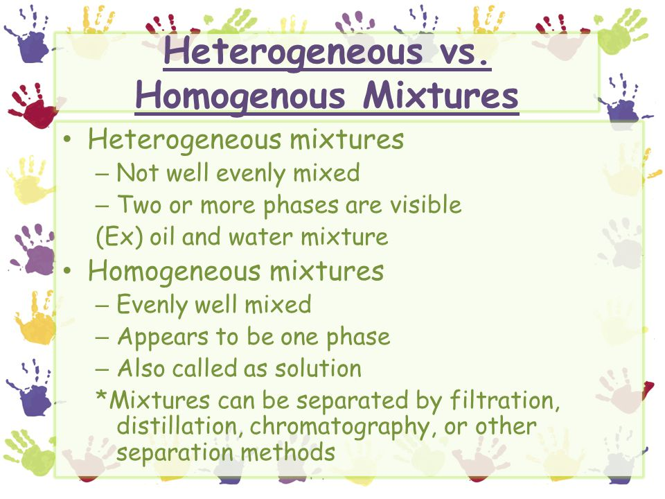 Heterogeneous vs. Homogenous Mixtures
