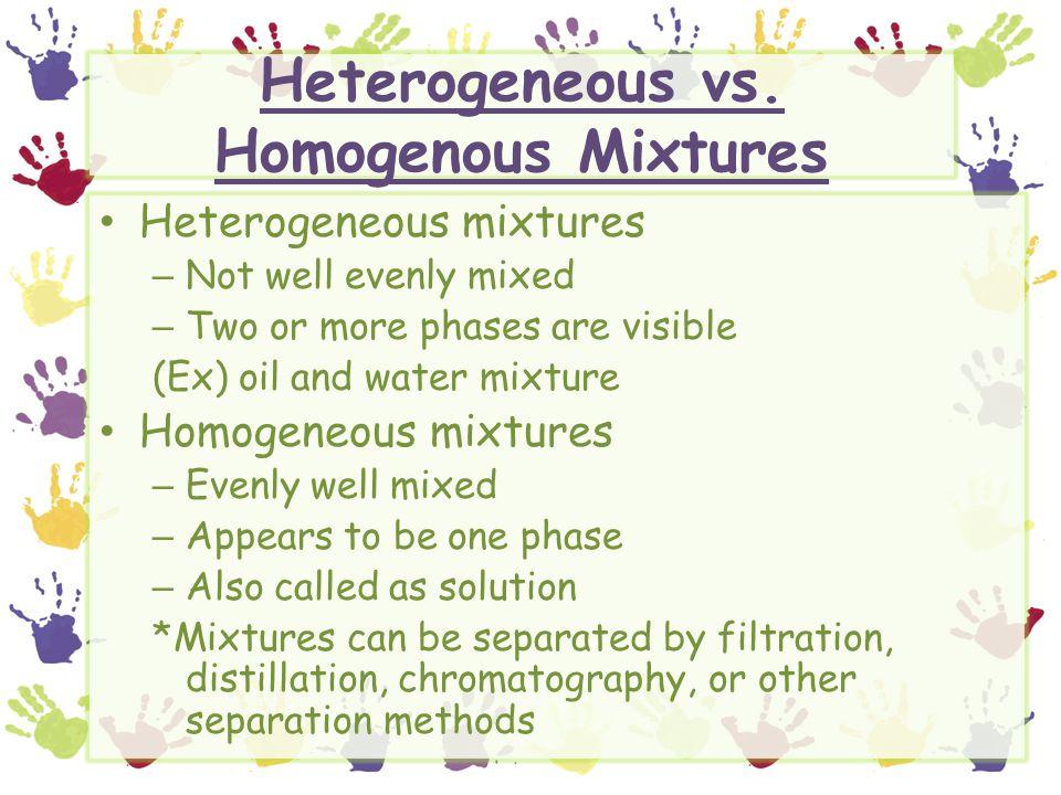 Heterogeneous vs. Homogenous Mixtures