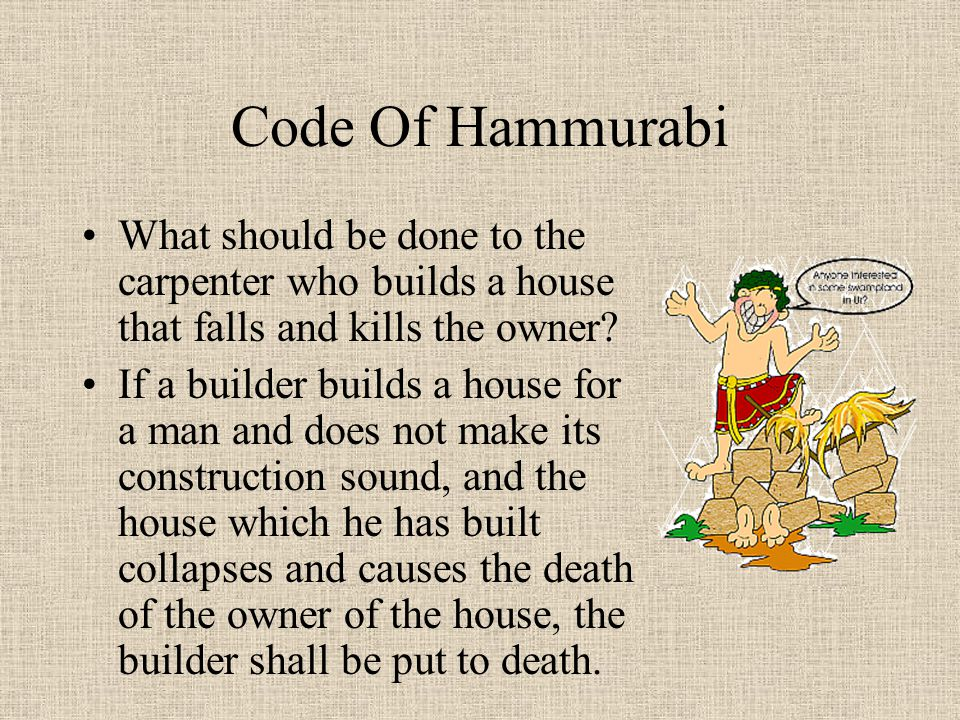 Code Of Hammurabi What should be done to the carpenter who builds a house that falls and kills the owner