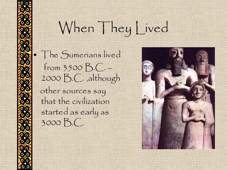 When They Lived The Sumerians lived