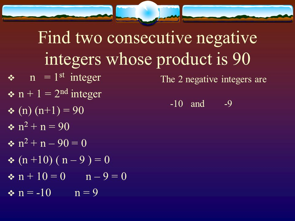 Find two consecutive negative integers whose product is 90