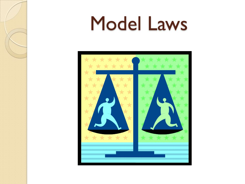 Model Laws Give each student a copy of There Ought To Be a Law!