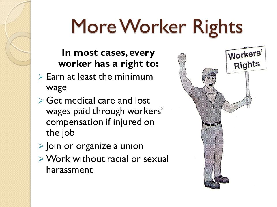 In most cases, every worker has a right to: