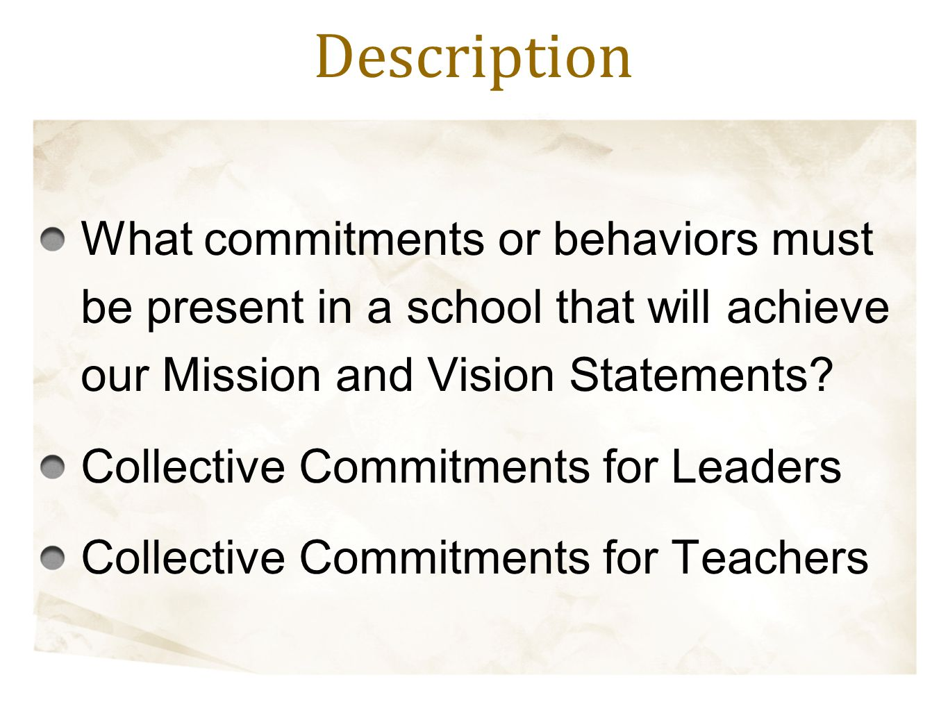 Description What commitments or behaviors must be present in a school that will achieve our Mission and Vision Statements