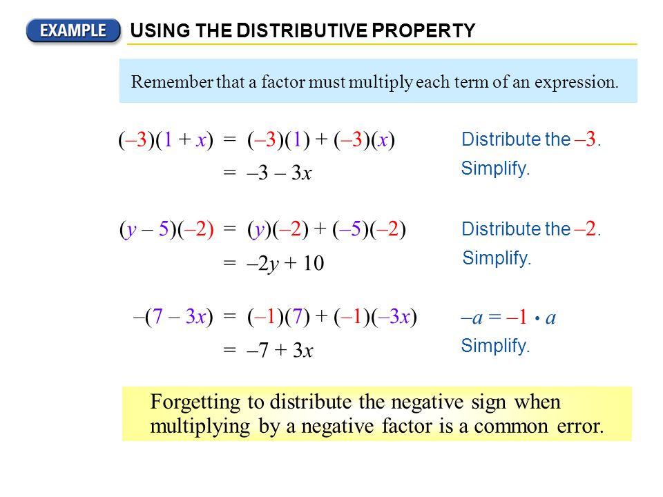 (–3)(1 + x) = (–3)(1) + (–3)(x) = –3 – 3x (y – 5)(–2)