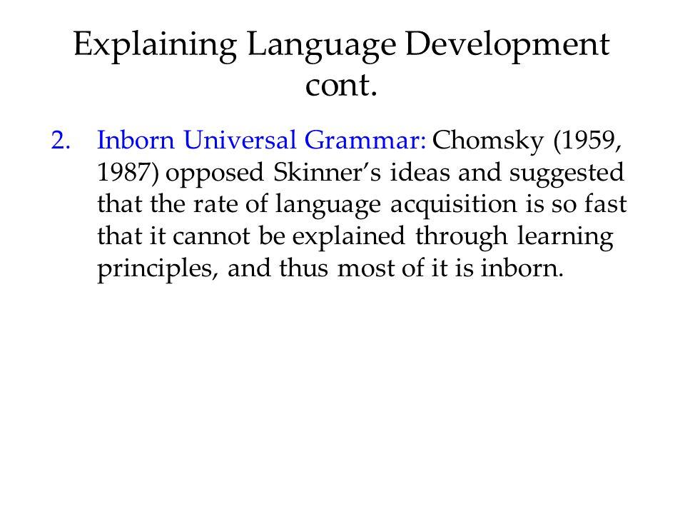 Explaining Language Development cont.