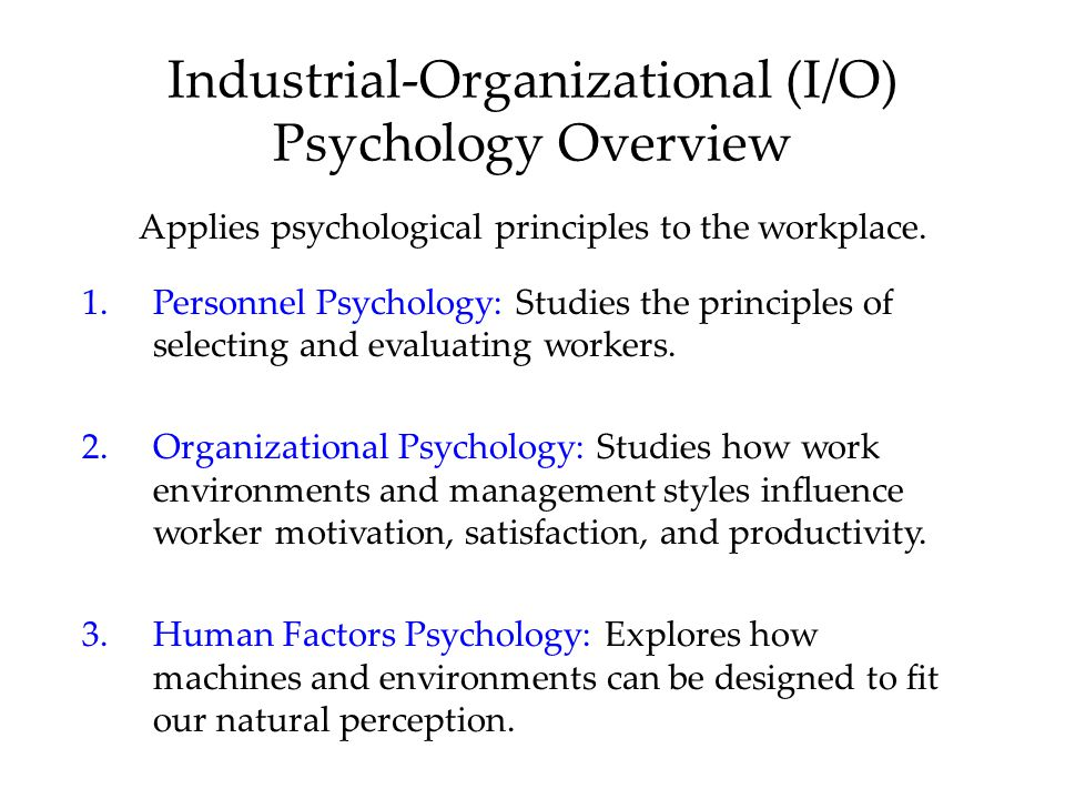 Industrial-Organizational (I/O) Psychology Overview