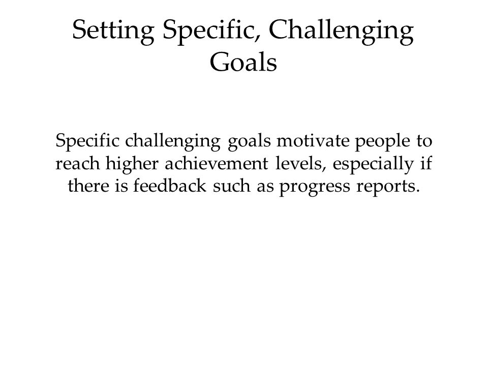 Setting Specific, Challenging Goals