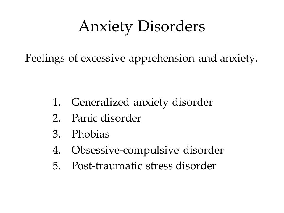 Feelings of excessive apprehension and anxiety.