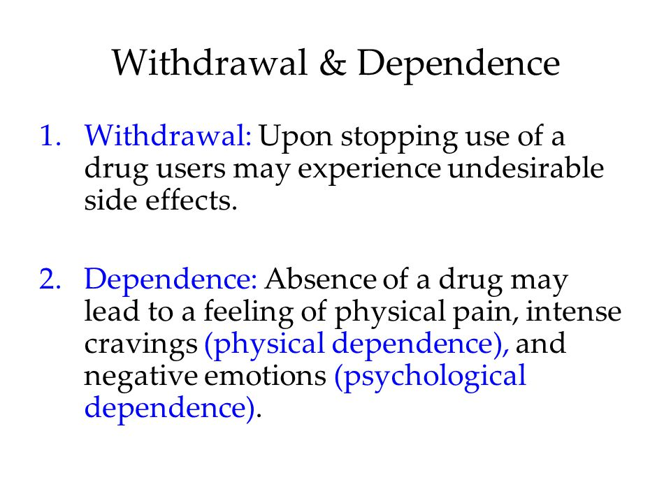 Withdrawal & Dependence