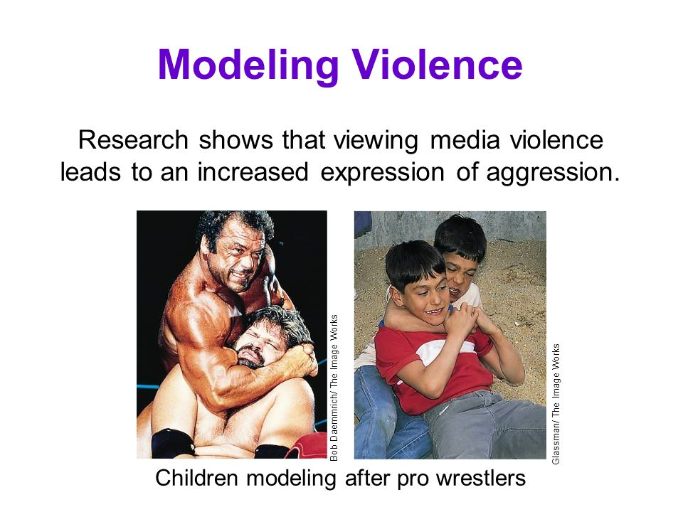 Modeling Violence Research shows that viewing media violence leads to an increased expression of aggression.