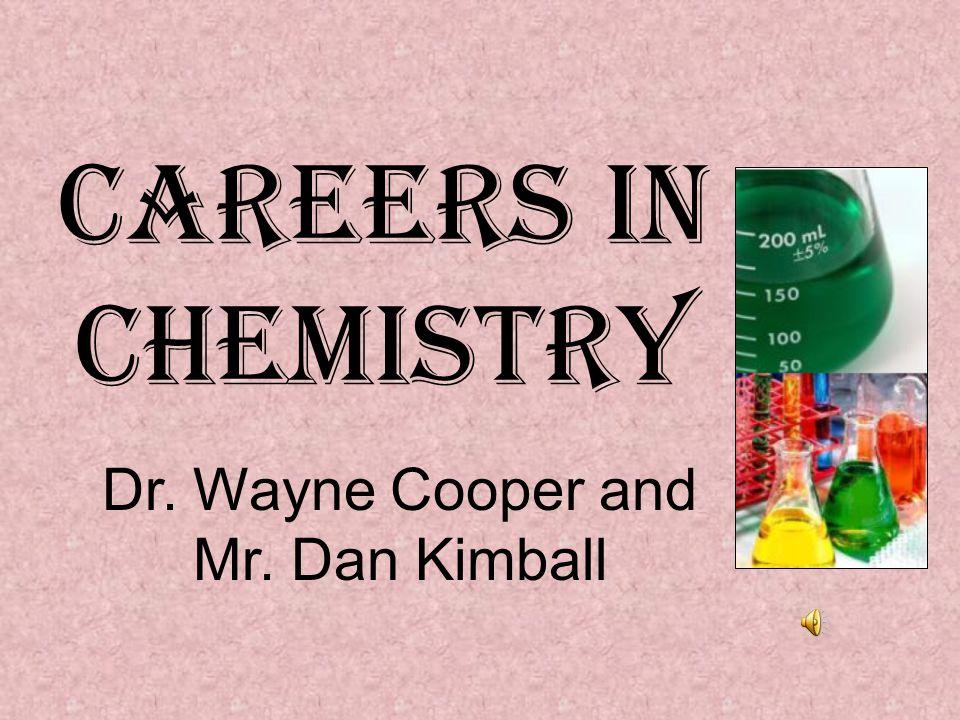 Dr. Wayne Cooper and Mr. Dan Kimball