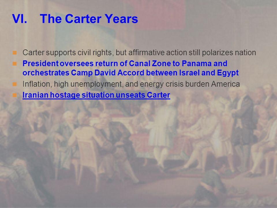 VI. The Carter Years Carter supports civil rights, but affirmative action still polarizes nation.