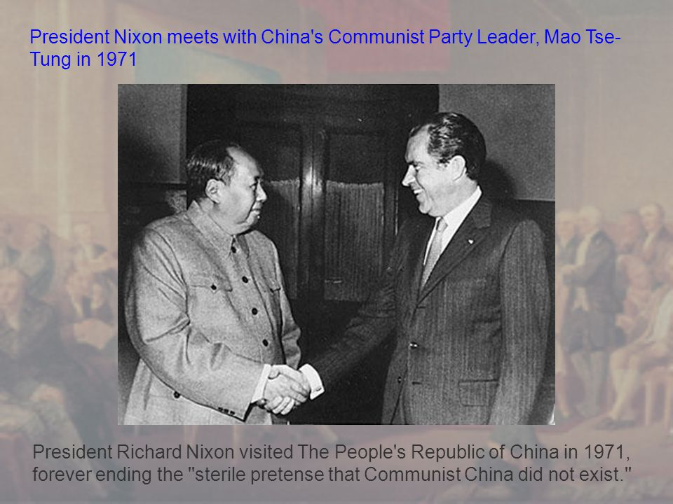 President Nixon meets with China s Communist Party Leader, Mao Tse-Tung in 1971