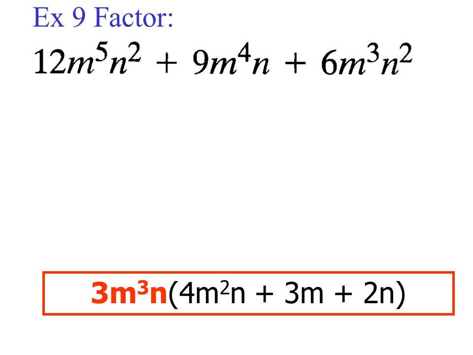 Ex 9 Factor: 3m3n(4m2n + 3m + 2n)