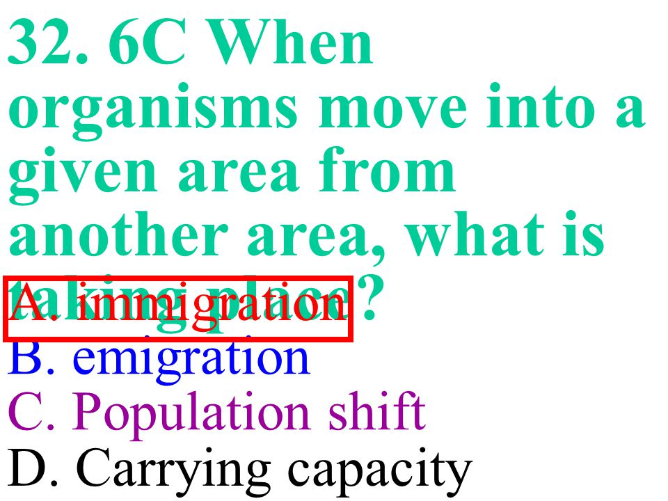 32. 6C When organisms move into a given area from another area, what is taking place