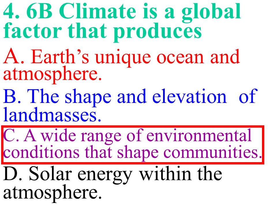 4. 6B Climate is a global factor that produces