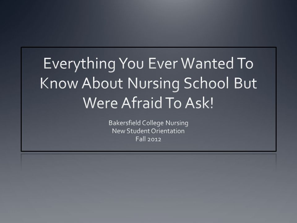 Bakersfield College Nursing New Student Orientation Fall 2012