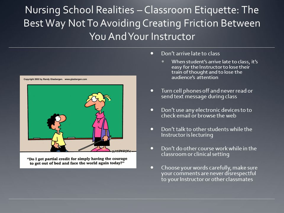 Nursing School Realities – Classroom Etiquette: The Best Way Not To Avoiding Creating Friction Between You And Your Instructor