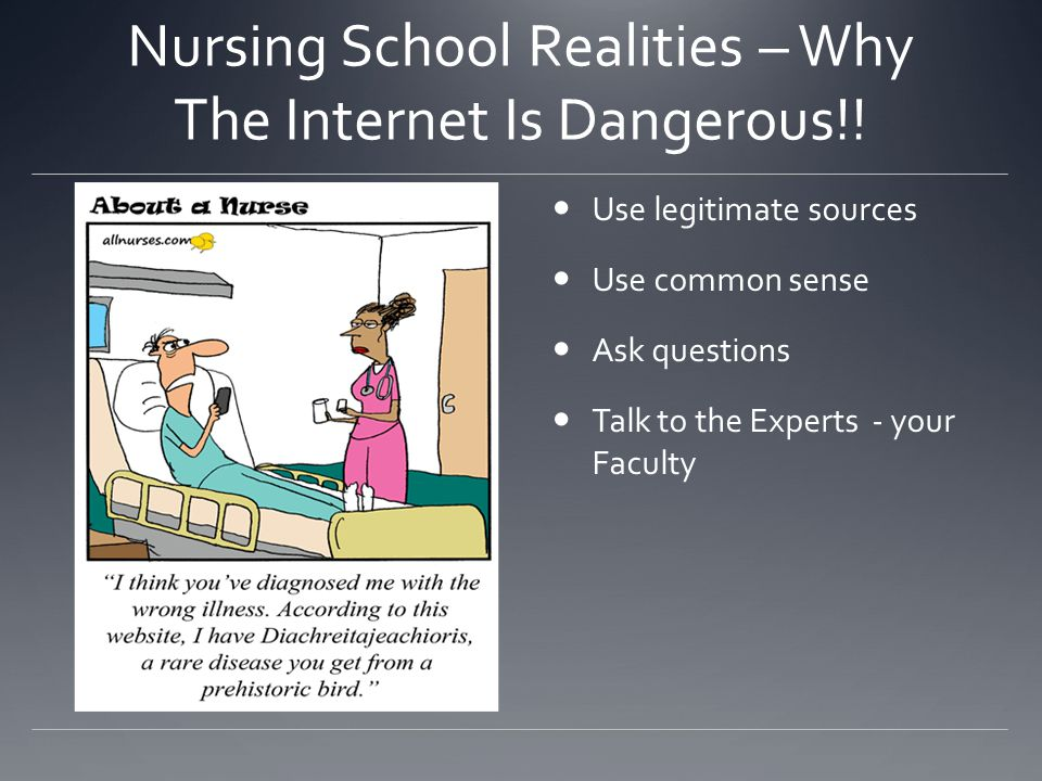 Nursing School Realities – Why The Internet Is Dangerous!!