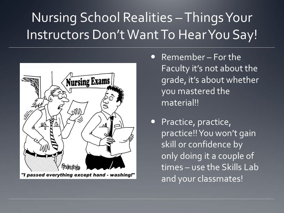 Nursing School Realities – Things Your Instructors Don't Want To Hear You Say!