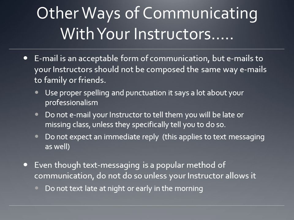 Other Ways of Communicating With Your Instructors…..