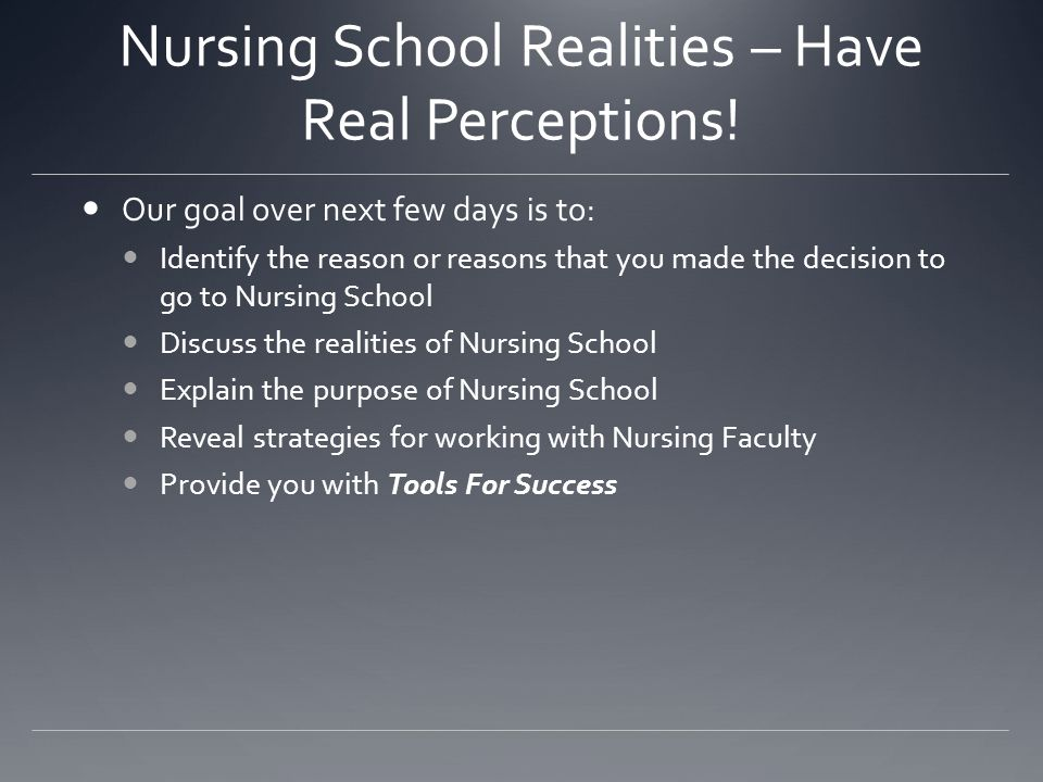 Nursing School Realities – Have Real Perceptions!