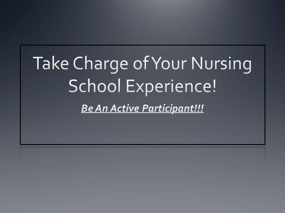 Take Charge of Your Nursing School Experience!
