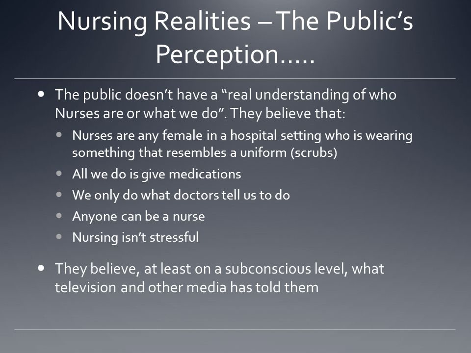 Nursing Realities – The Public's Perception…..