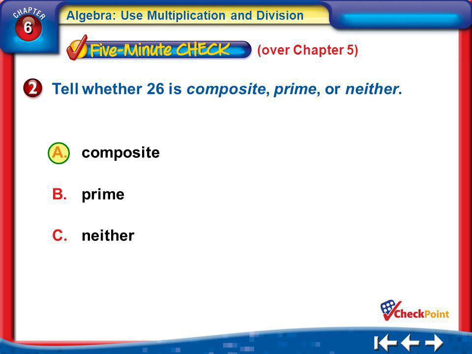 Tell whether 26 is composite, prime, or neither.