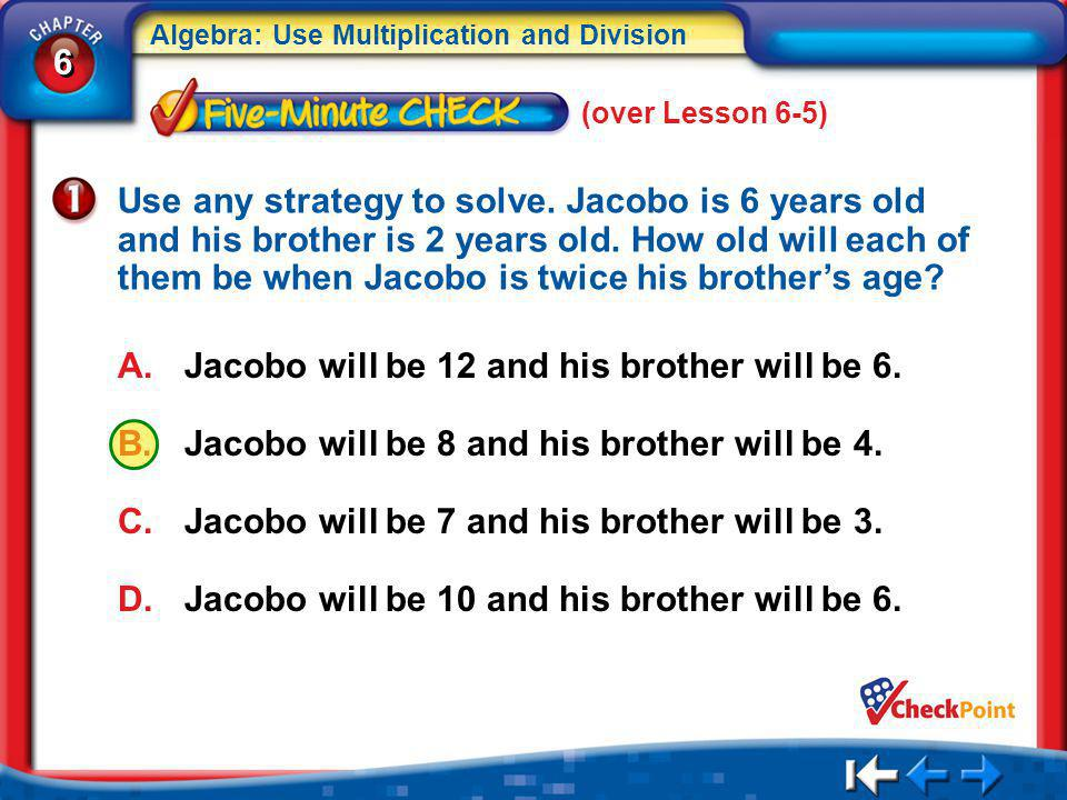 Jacobo will be 12 and his brother will be 6.
