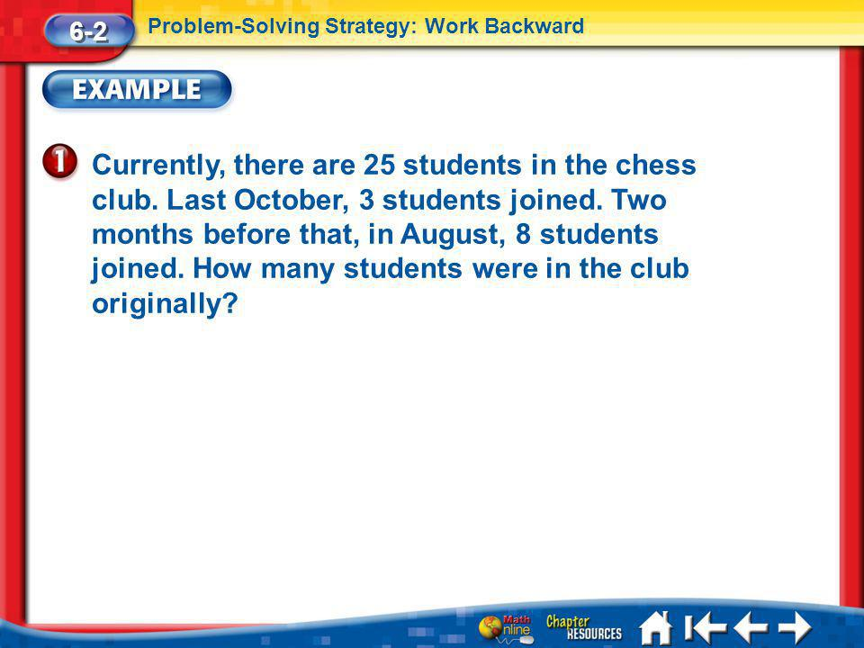 6-2 Problem-Solving Strategy: Work Backward.