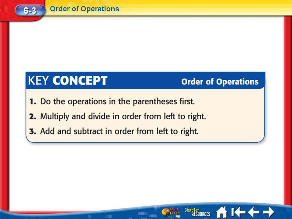 6-3 Order of Operations Lesson 3 Key Concept 1