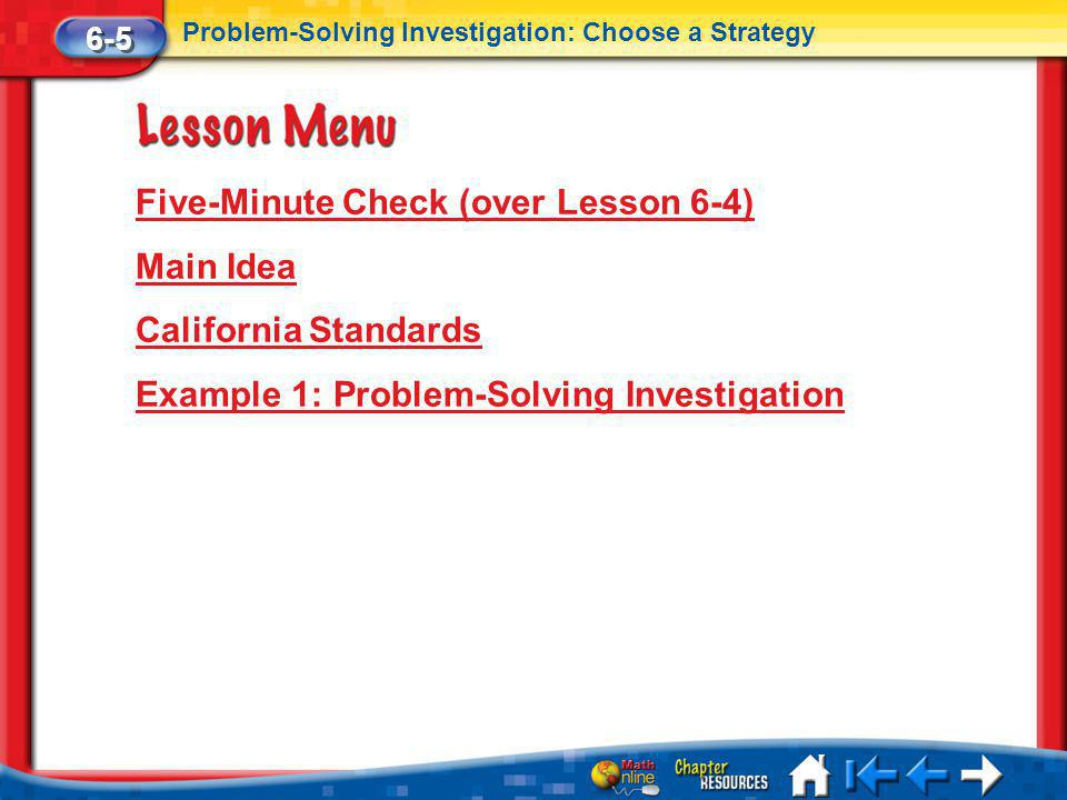 Five-Minute Check (over Lesson 6-4) Main Idea California Standards