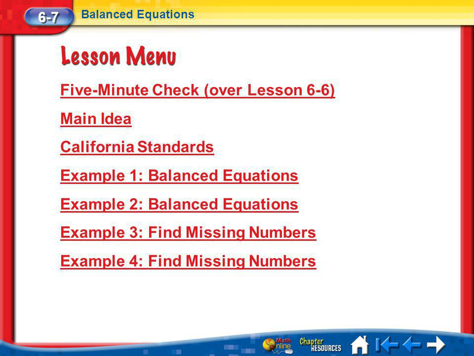 Five-Minute Check (over Lesson 6-6) Main Idea California Standards