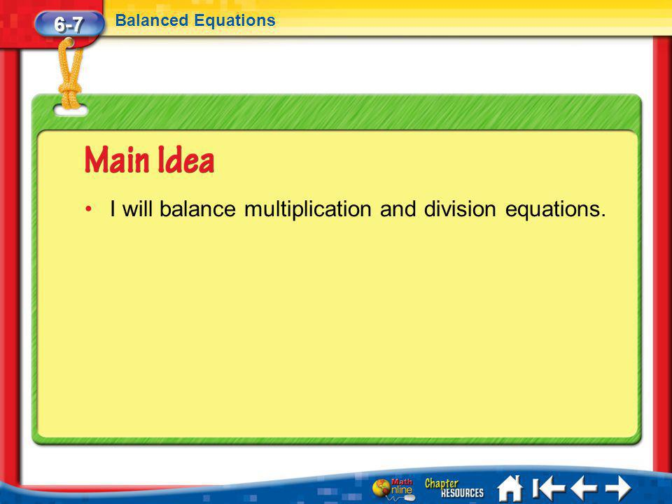 I will balance multiplication and division equations.