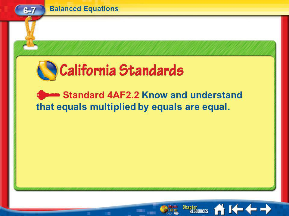 6-7 Balanced Equations. Standard 4AF2.2 Know and understand that equals multiplied by equals are equal.