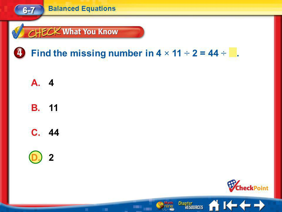 Find the missing number in 4 × 11 ÷ 2 = 44 ÷ .