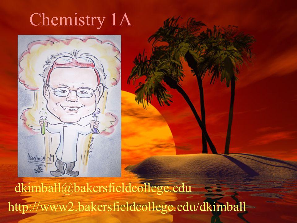Chemistry 1A Mr. Kimball dkimball@bakersfieldcollege.edu