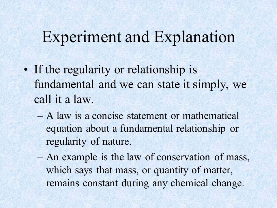 Experiment and Explanation