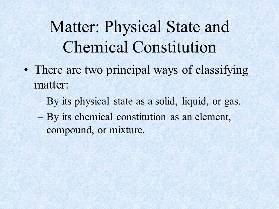 Matter: Physical State and Chemical Constitution