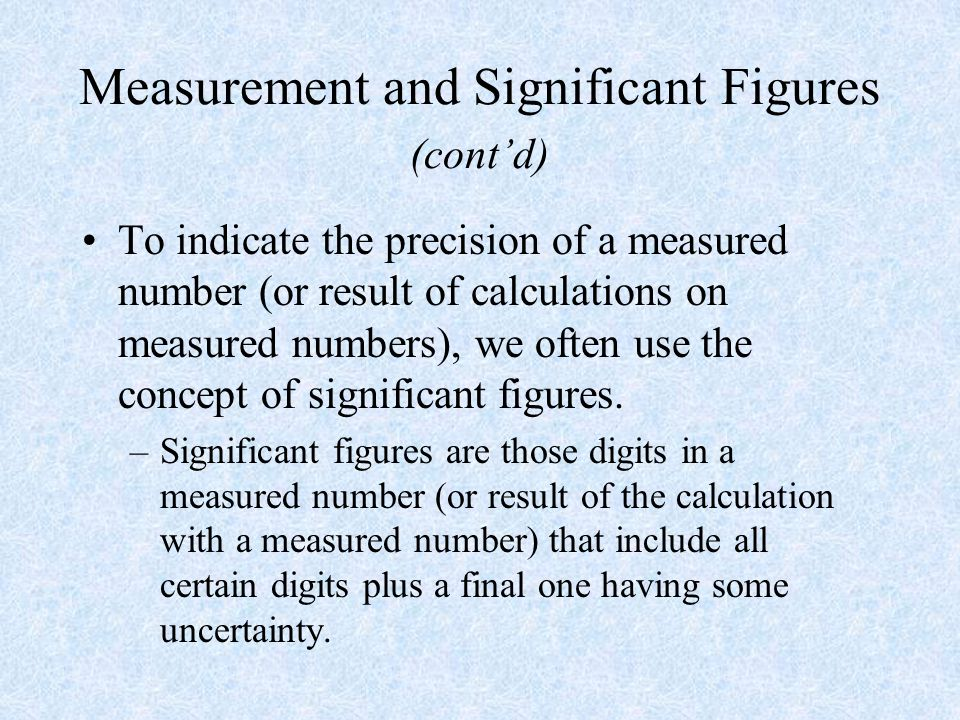 Measurement and Significant Figures (cont'd)