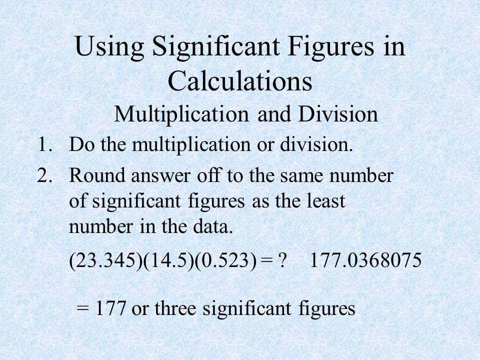 Using Significant Figures in Calculations
