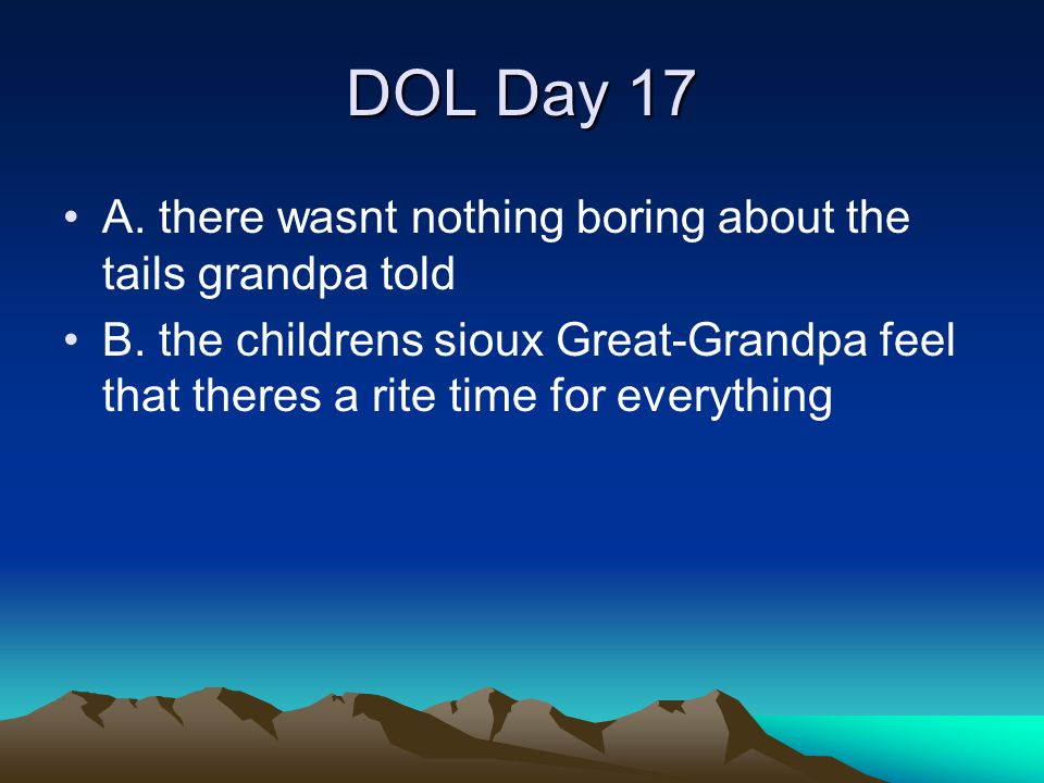 DOL Day 17 A. there wasnt nothing boring about the tails grandpa told