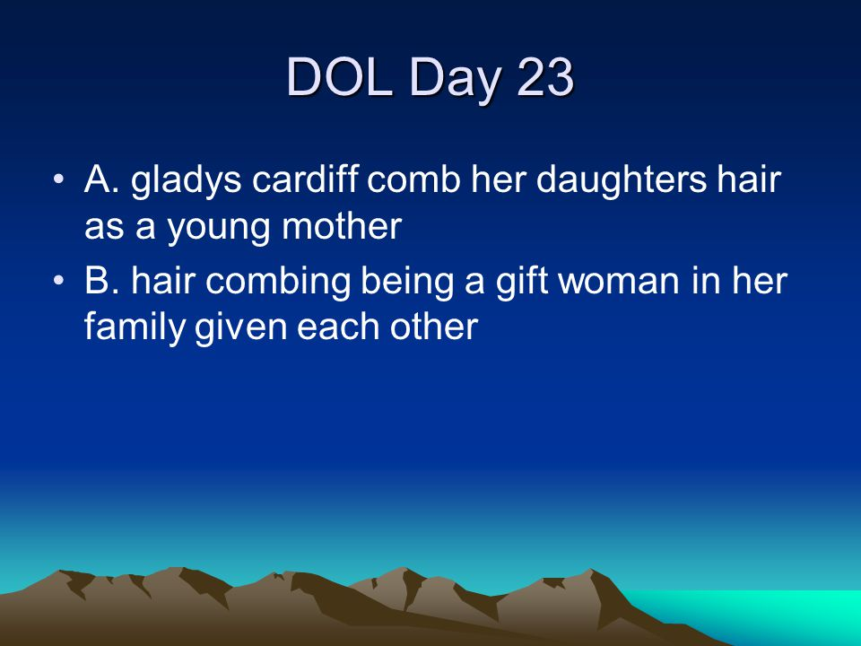 DOL Day 23 A. gladys cardiff comb her daughters hair as a young mother
