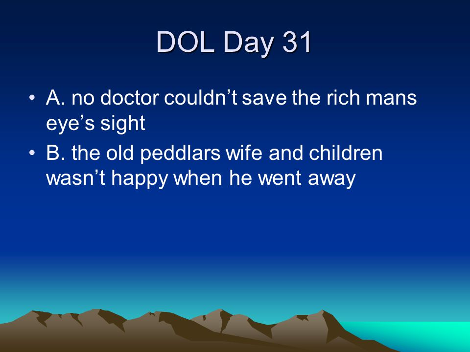 DOL Day 31 A. no doctor couldn't save the rich mans eye's sight
