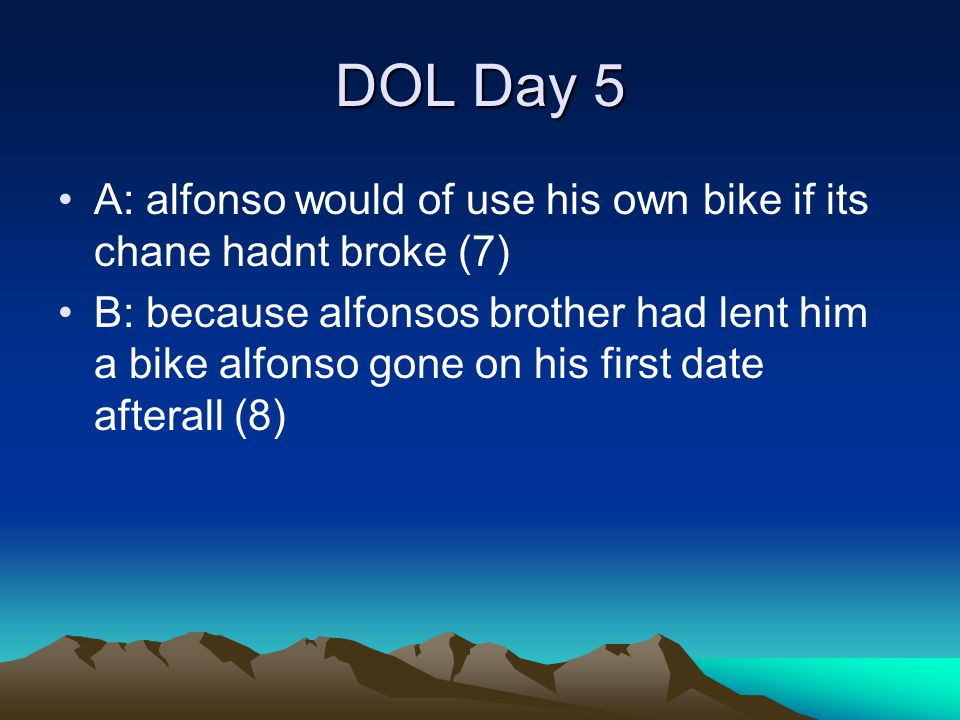 DOL Day 5 A: alfonso would of use his own bike if its chane hadnt broke (7)